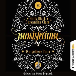 Der goldene Turm - Magisterium, Teil 5 (Gekürzt) Hörbuch kostenlos