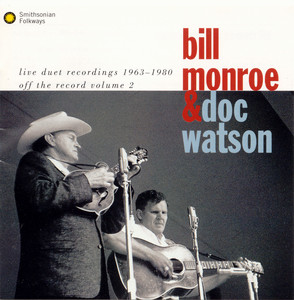 Live Recordings 1963-1980: Off the Record Volume 2 - Bill Monroe and Doc Watson