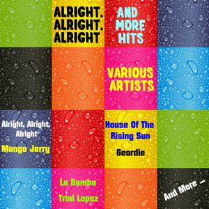 Alright, Alright, Alright and More Hits album