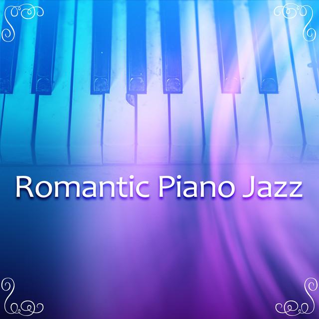 Romantic Piano Jazz – Relaxation Songs, Jazz Love Story