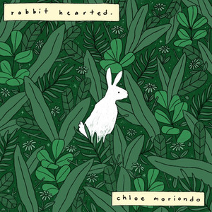 Rabbit Hearted. - Chloe Moriondo