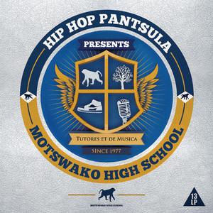 Hip Hop Pantsula Presents Motswako High School album
