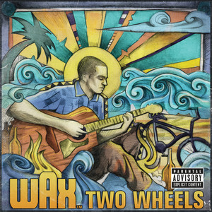 Two Wheels - Wax
