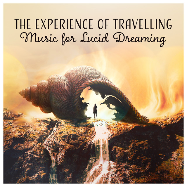 The Experience of Travelling (Music for Lucid Dreaming