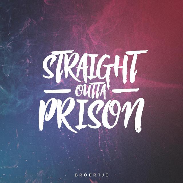 Straight Outta Prison