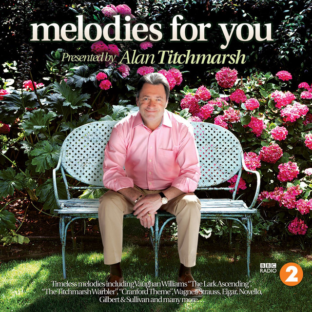 Alan Titchmarsh/Radio 2 Melodies For You