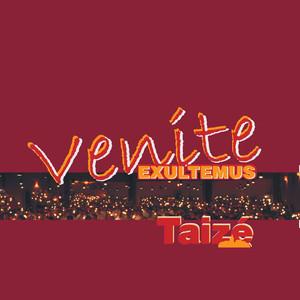 Taizé: Venite Exultemus - Taizé