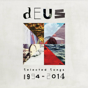Selected Songs 1994 - 2014 - Deus