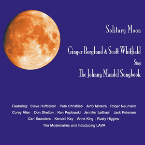 Solitary Moon: Ginger Berglund and Scott Whitfield Sing the Johnny Mandel Songbook album