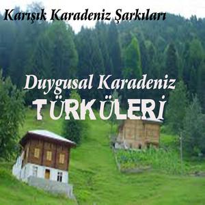 Duygusal Karadeniz Türküleri / Karışık Karadeniz Şarkıları Albümü