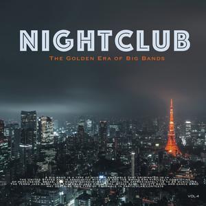 Nightclub, Vol. 4 (The Golden Era of Big Bands)