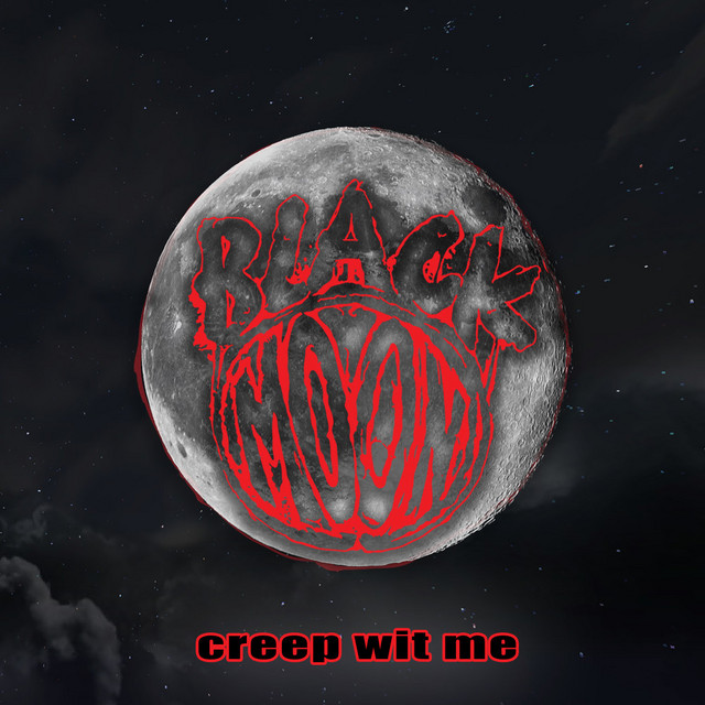 Image result for BLACK MOON - CREEP WIT ME