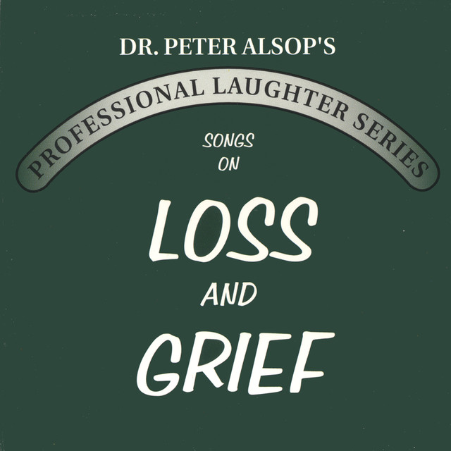 Songs on Loss & Grief by Peter Alsop