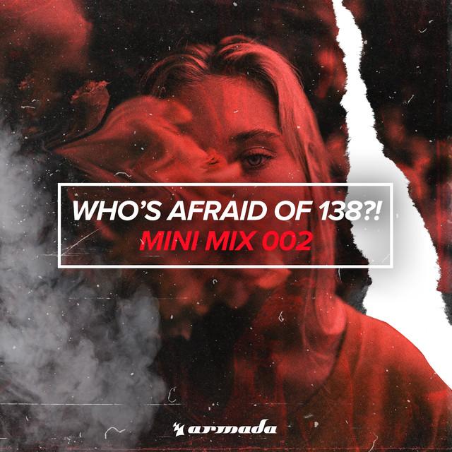 Who's Afraid Of 138?! (Mini Mix 002) - Armada Music