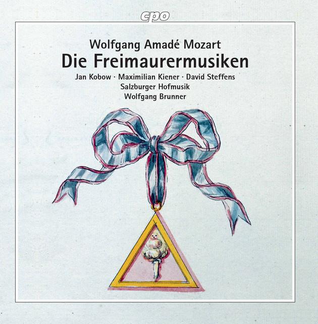 Album cover for Mozart: Die Freimaurermusiken by Wolfgang Amadeus Mozart, Salzburger Hofmusik, Wolfgang Brunner
