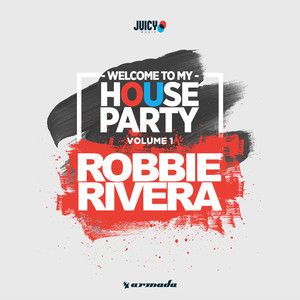 Welcome To My House Party, Vol. 1 (Selected by Robbie Rivera) Albümü