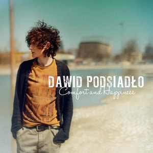 Comfort and Happiness - Dawid Podsiadło