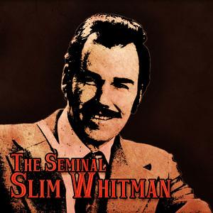 The Seminal Slim Whitman album