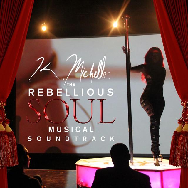 K. Michelle: The Rebellious Soul Musical Soundtrack