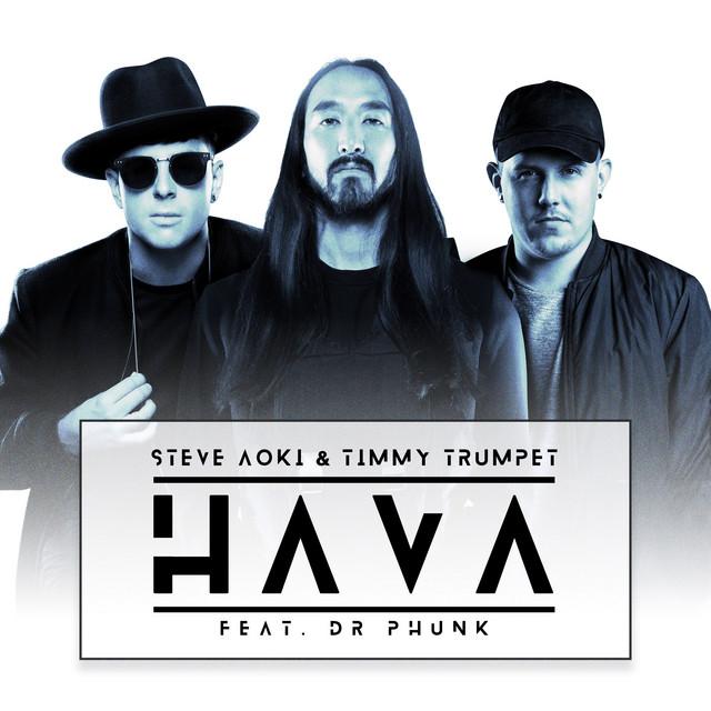Steve Aoki & Timmy Trumpet & Dr Phunk - Hava
