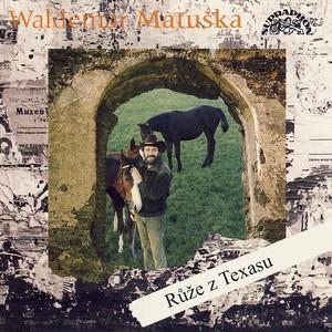 Waldemar Matuška - Růže z Texasu