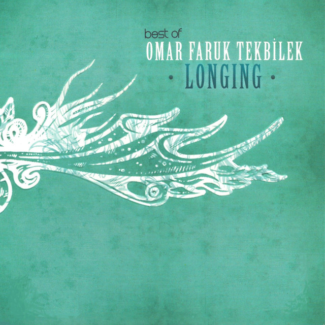 Longing (Best of Omar Faruk Tekbilek)