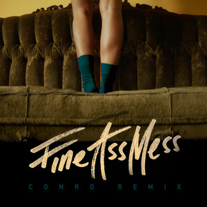 Fine Ass Mess (Conro Remix)