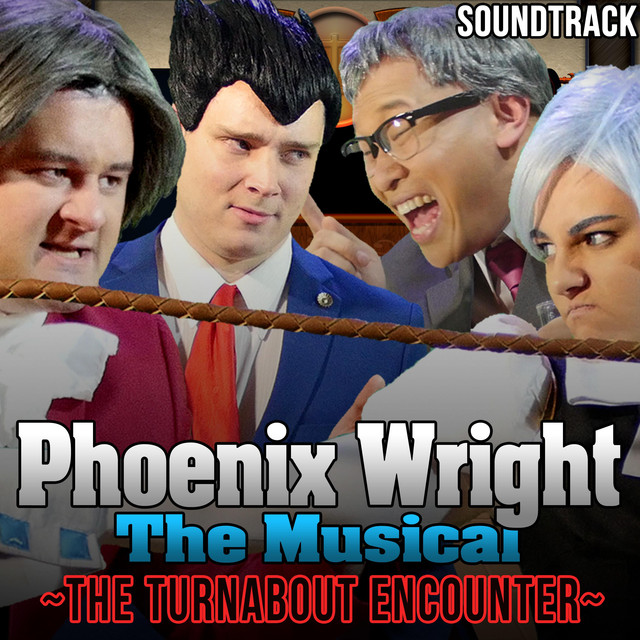 Phoenix Wright the Musical: the Turnabout Encounter (Soundtrack)