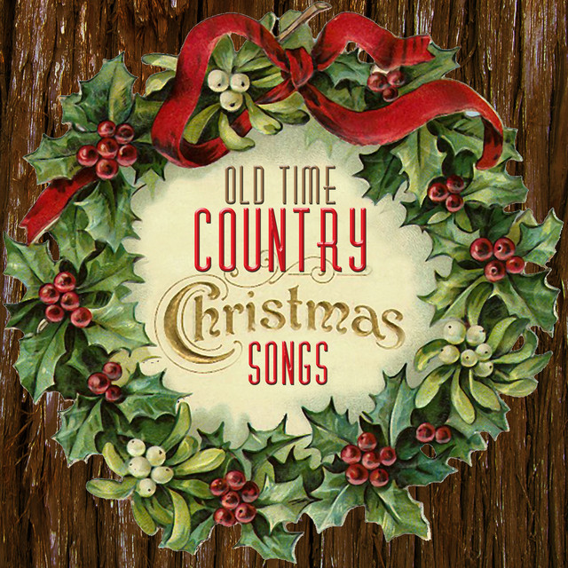 Old Time Country Christmas Songs by Various Artists on Spotify
