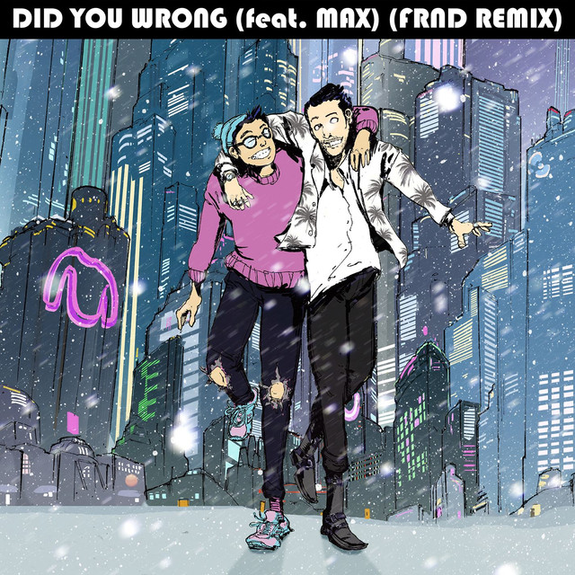 Did You Wrong (feat. MAX) [FRND Remix]
