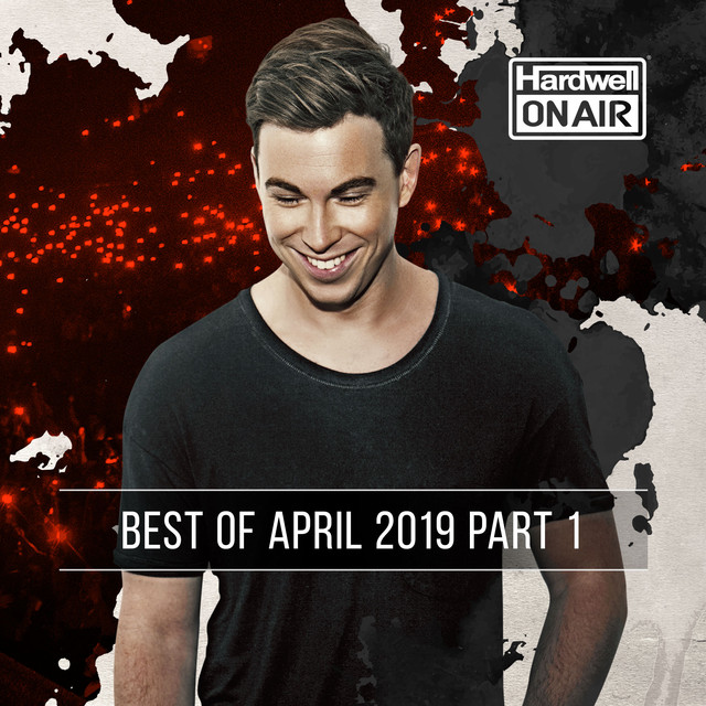 Hardwell On Air - Best of April 2019 Pt. 1