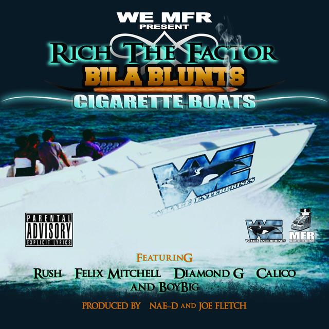 Bila Blunts & Cigarette Boats