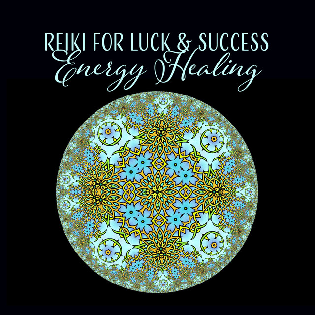 Reiki for Luck & Success (Energy Healing – Positive Energy Music for