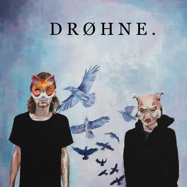 D R O H N E tickets and 2019 tour dates