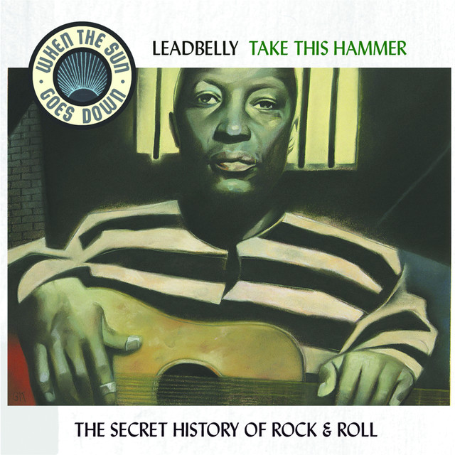 Take This Hammer - The Complete RCA Victor Recordings - When The Sun Goes Down Series