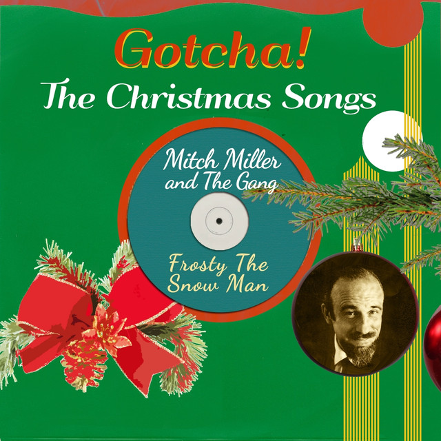frosty the snow man the christmas songs by mitch miller the gang on spotify