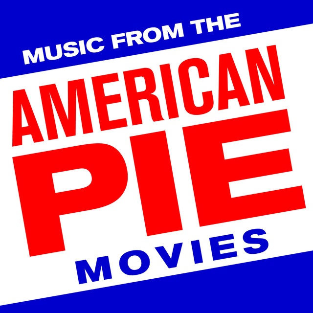 Music From The American Pie Movies By Hollywood Soundtrack Band On Spotify