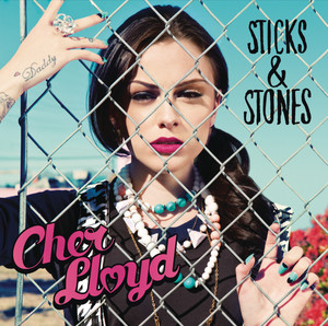 Sticks & Stones - Cher Lloyd