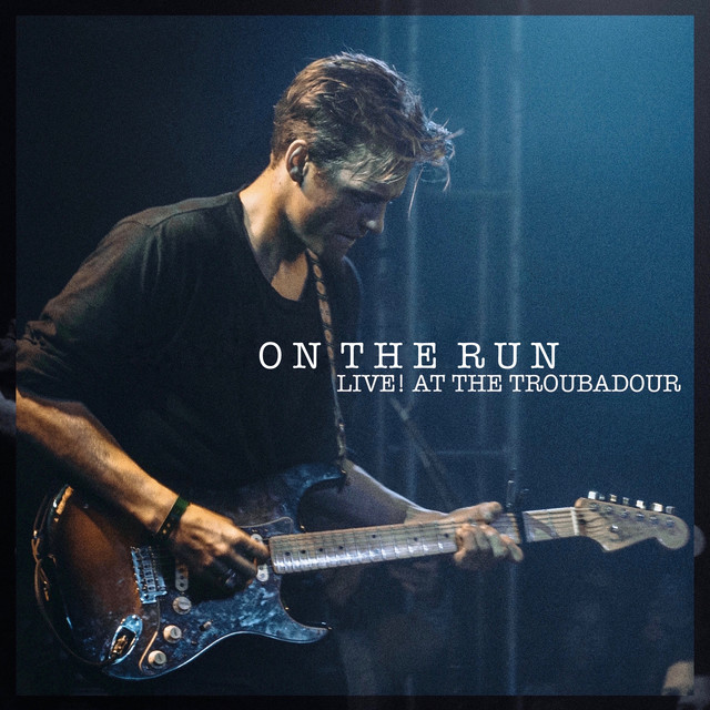 On the Run - Live at the Troubadour
