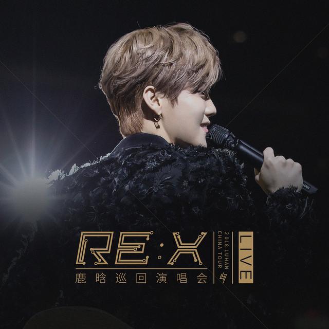 2018鹿晗RE:X巡回演唱会 (Live)