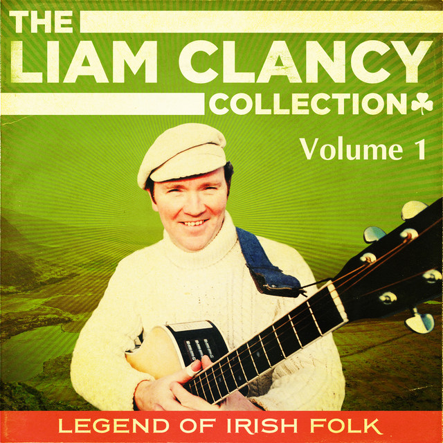 The Liam Clancy Collection, Vol. 1 (Digital Remastered Edition)