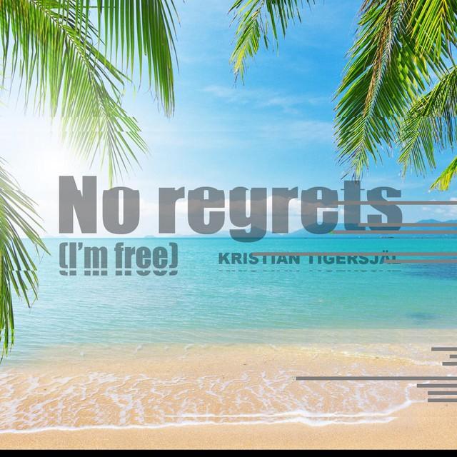 No Regrets (I'm Free)