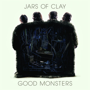 Good Monsters - Jars Of Clay