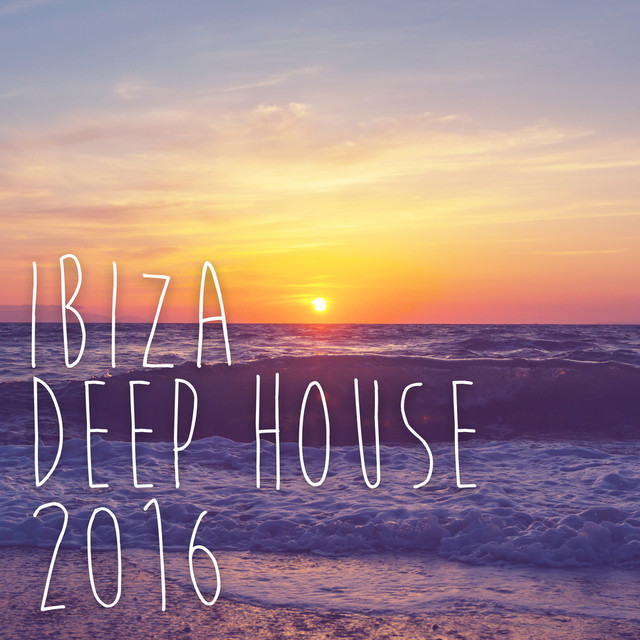 Album cover for Ibiza Deep House 2016 by Ibiza Chill Out Classics