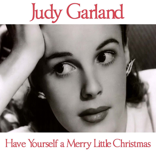 Judy Garland Have Yourself A Merry Little Christmas.Have Yourself A Merry Little Christmas By Judy Garland On
