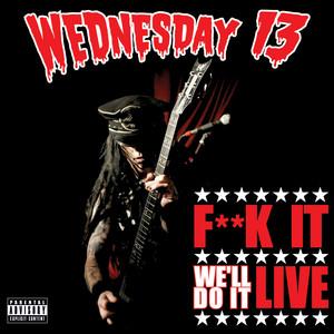 F**k It We'll Do It Live
