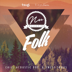 Nu Collection: Folk (Chill Acoustic Pop & Sweet Songs)
