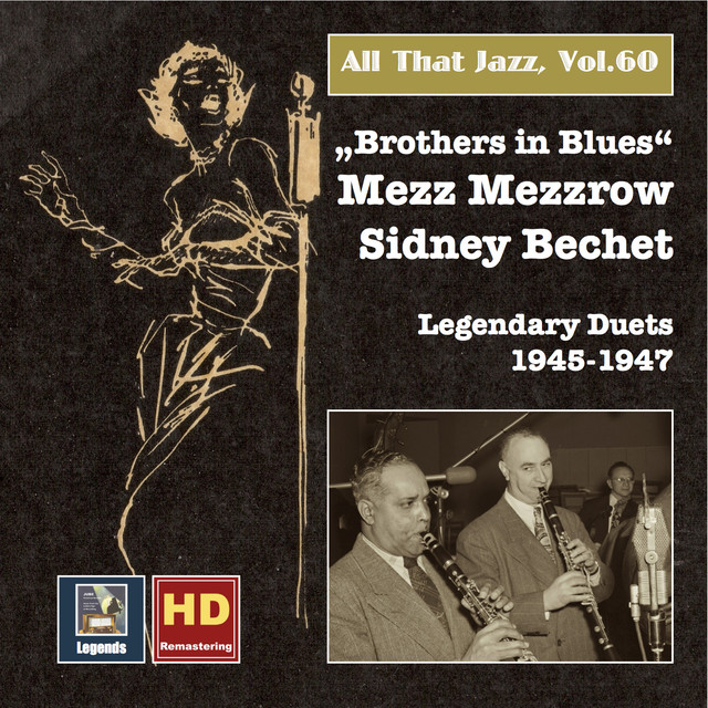 All that Jazz, Vol. 60 - Mezz Mezzrow, Sidney Bechet: Brothers in Blues (Remastered 2016)