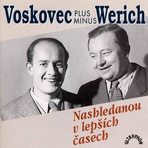 Jan Werich - Voskovec, Werich: Nashledanou v lepších časech