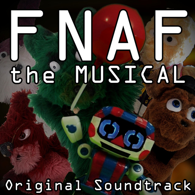 Fnaf the Musical (Original Soundtrack)
